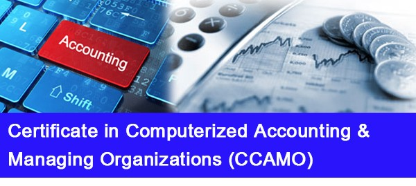 Certificate in Computerized Accounting & Managing Organizations (CCAMO)